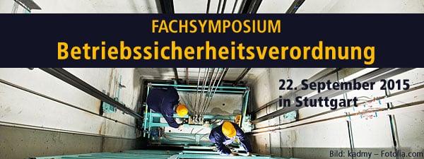 Fachsymposium Betriebssicherheitsverordnung 2015