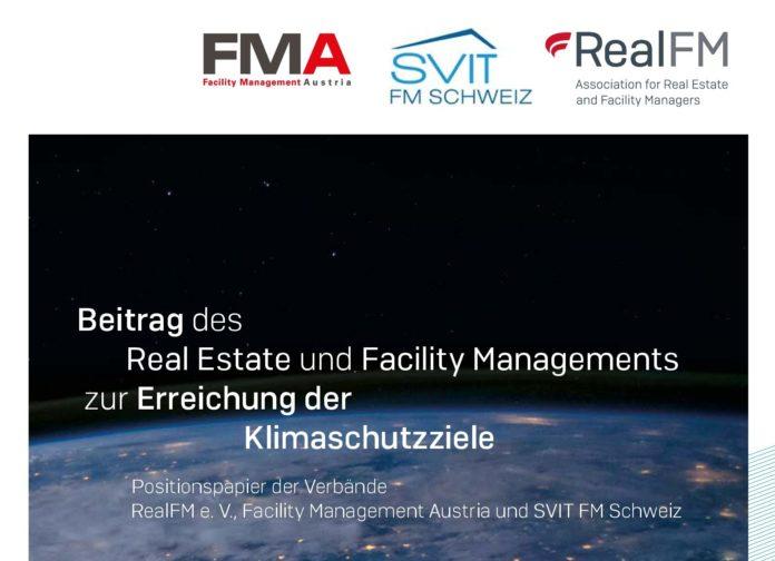 Beitrag des Real Estate und Facility Managements zur Erreichung der Klimaschutzziele – Positionspapier der Verbände RealFM e. V., Facility Management Austria und SVIT FM Schweiz