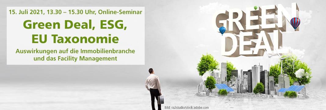Online-Seminar: Green Deal, ESG, EU Taxonomie - Auswirkungen auf die Immobilienbranche und das Facility Management