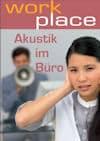 workplace-Sonderheft: Akustik im Büro
